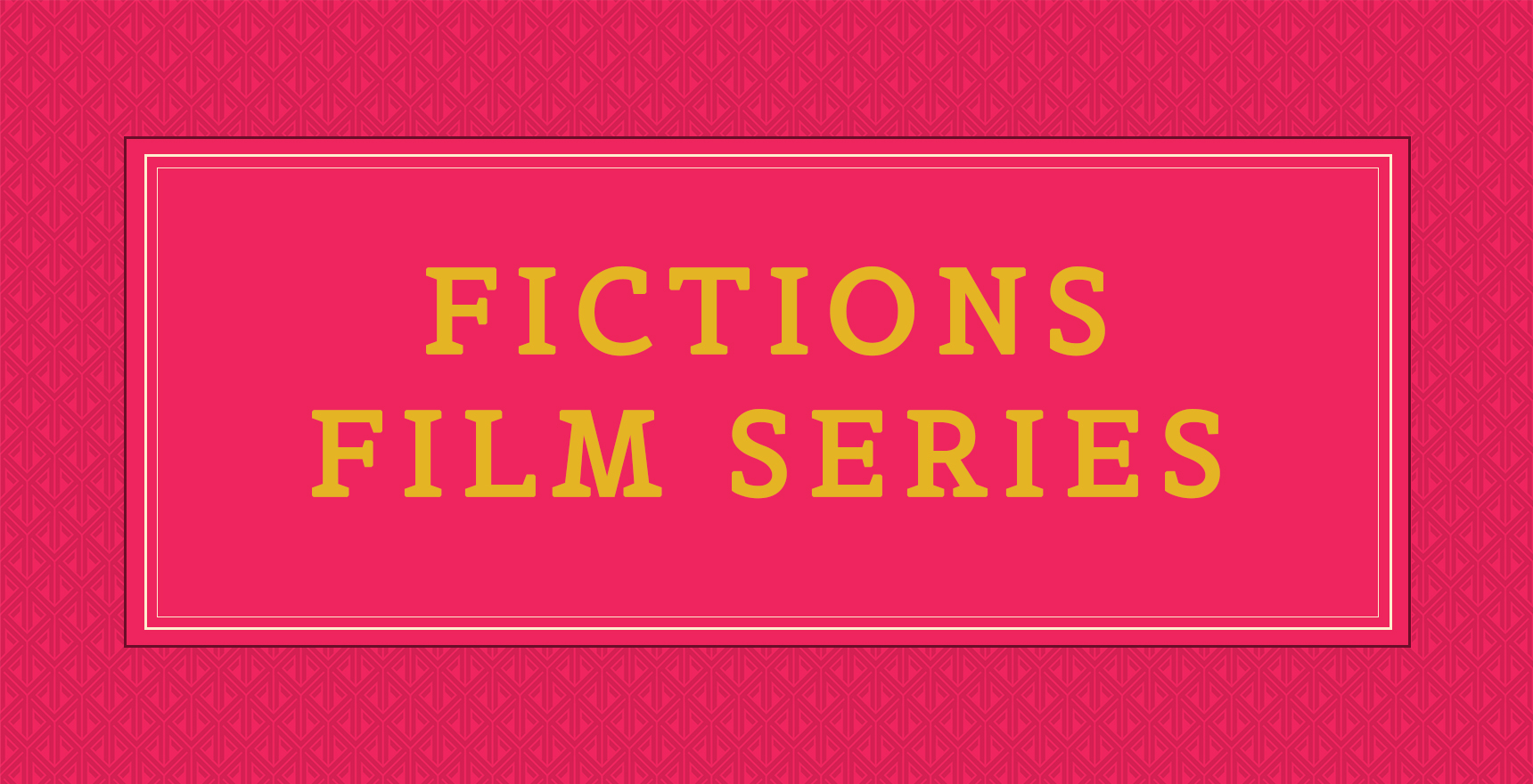 Fictions Film Series graphic